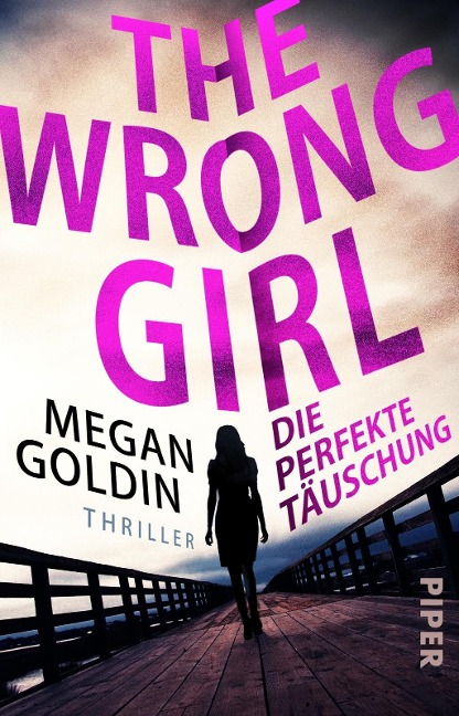 Megan Goldin: The Wrong Girl - Die perfekte Täuschung