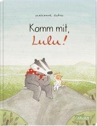 Marianne Dubuc: Komm mit, Lulu!