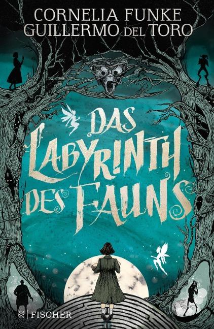Cornelia Funke, Guillermo del Toro: Das Labyrinth des Fauns