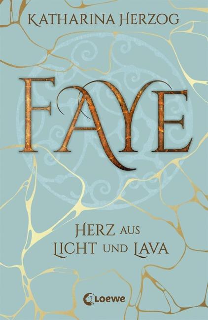Katharina Herzog: Faye - Herz aus Licht und Lava
