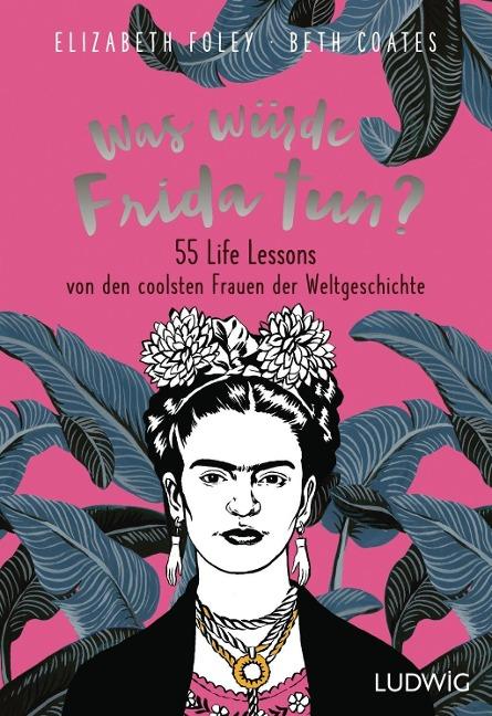 Elizabeth Foley, Beth Coates: Was würde Frida tun?