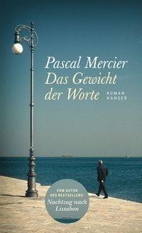 Pascal Mercier: Das Gewicht der Worte