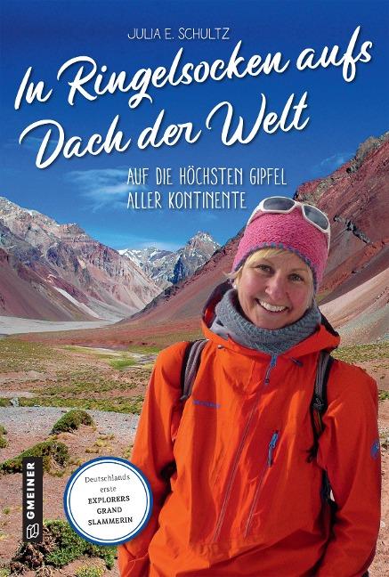 Julia E. Schultz: In Ringelsocken aufs Dach der Welt